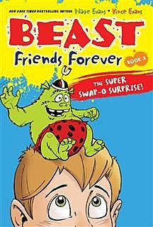 Beast Friends Forever: The Super Swap-O Surprise, Nate Evans