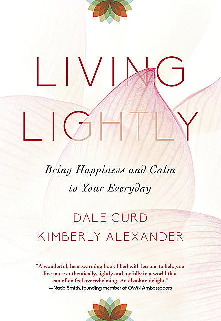 Living Lightly, Dale Curd, Kimberly Alexander