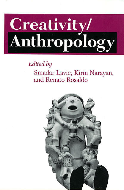 Creativity/Anthropology, Smadar Lavie