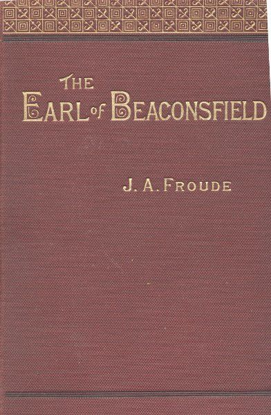 The Earl of Beaconsfield, James Anthony Froude