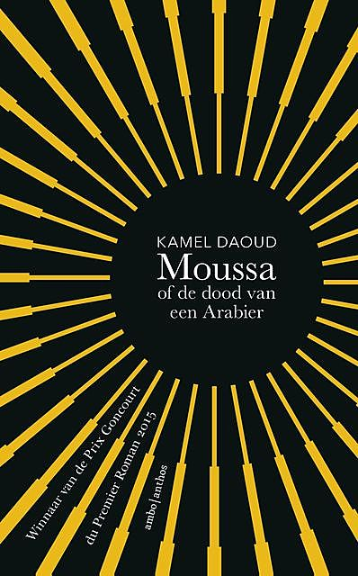 Moussa, of de dood van een Arabier, Kamel Daoud