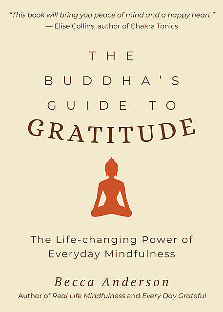 The Buddha's Guide to Gratitude, Becca Anderson