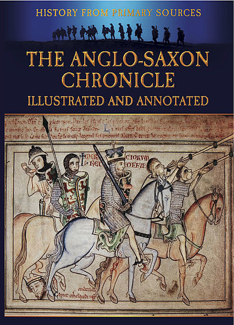 The Anglo-Saxon Chronicle Illustrated and Annotated, Bob Carruthers