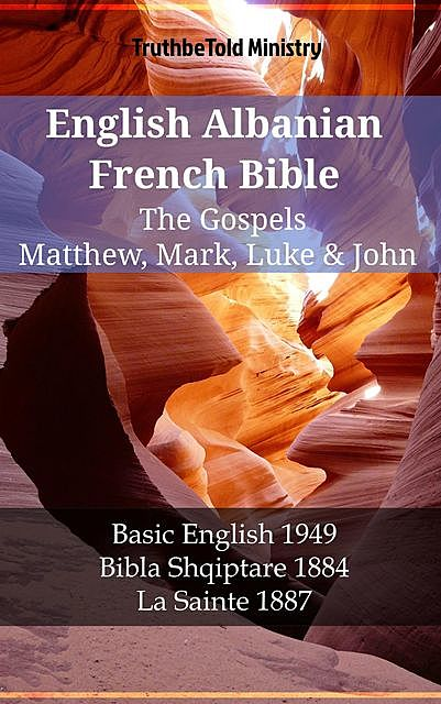 English Albanian French Bible – The Gospels – Matthew, Mark, Luke & John, TruthBeTold Ministry