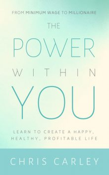 The Power Within You, Chris Carley
