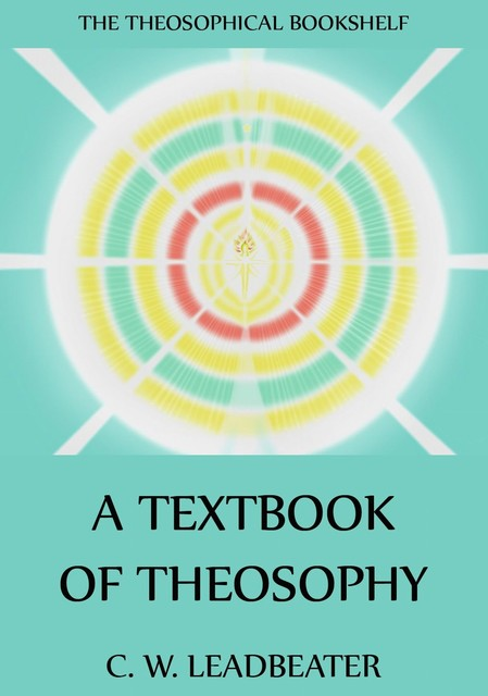A Textbook Of Theosophy, C.W.Leadbeater