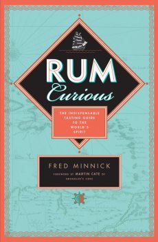 Rum Curious, Fred Minnick