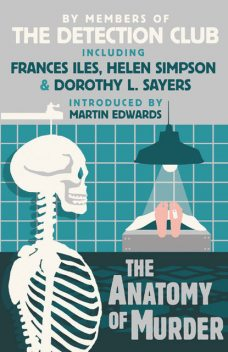 The Anatomy of Murder, Dorothy L.Sayers, Freeman Wills Crofts, Helen Simpson, Francis Iles, The Detection Club, John Rhode
