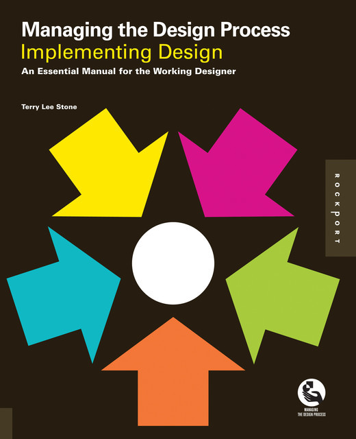 Managing the Design Process-Implementing Design, Terry Stone