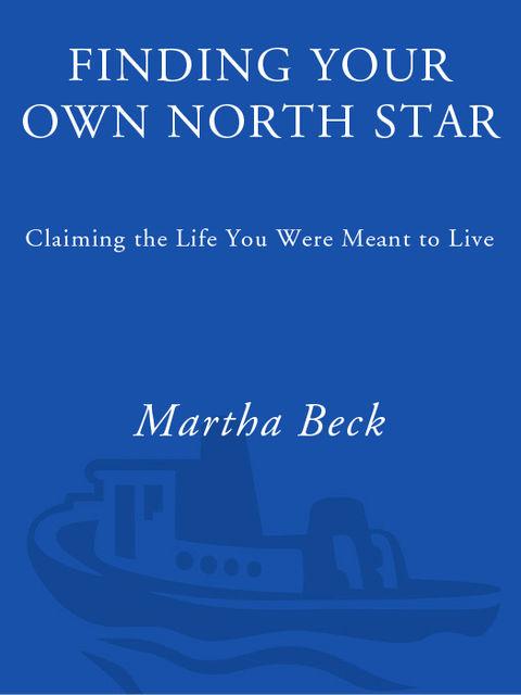 Finding Your Own North Star, Martha Beck
