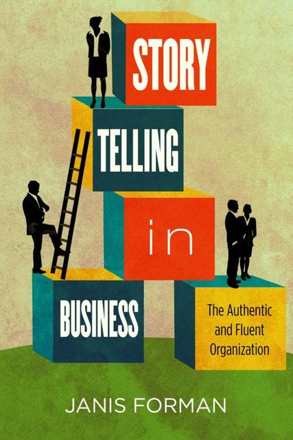 Storytelling in Business, Janis Forman
