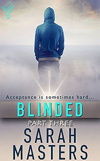 Blinded: Part Three, Sarah Masters