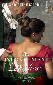 The Inconvenient Duchess (Harlequin Historical), Christine Merrill
