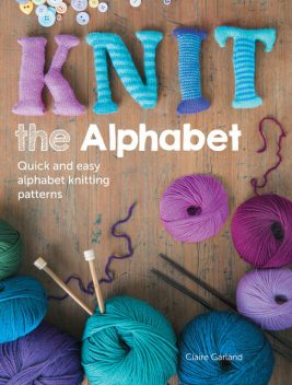 Knit the Alphabet, Claire Garland