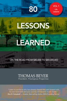 80 Lessons Learned – Volume I – Life Lessons, Thomas Beyer