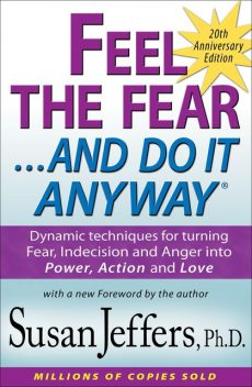 Feel the Fear and Do It Anyway®, Susan Jeffers