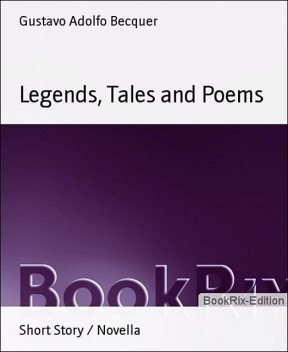 Legends, Tales and Poems, Gustavo Adolfo Becquer