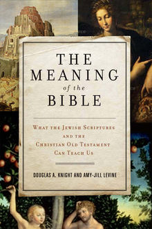 The Meaning of the Bible, Amy-Jill Levine, Douglas A. Knight