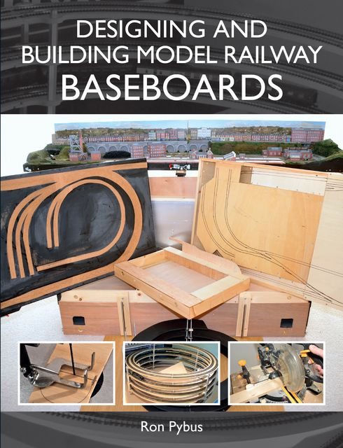 Designing and Building Model Railway Baseboards, Ron Pybus