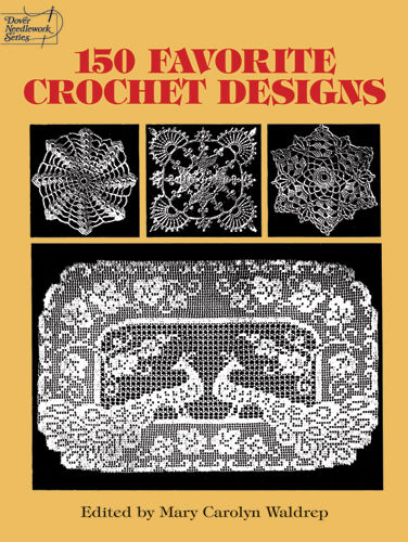 150 Favorite Crochet Designs, Mary Carolyn Waldrep