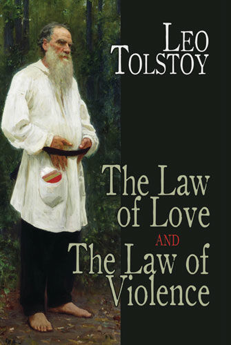 The Law of Love and The Law of Violence, Leo Tolstoy