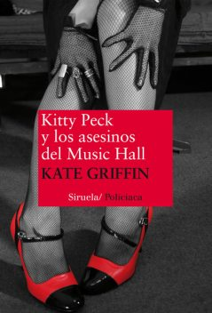 Kitty Peck y los asesinos del Music Hall, Kate Griffin