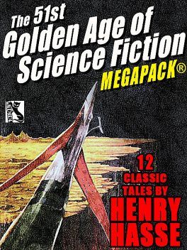 The Golden Age of Science Fiction MEGAPACK®, Vol. 48: Henry Hasse, Henry Hasse