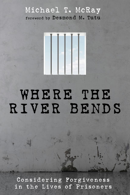 Where the River Bends, Michael T. McRay