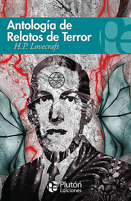 Antología de relatos de terror de H.P.Lovecraft, Howard Philips Lovecraft