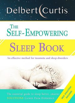 The Self Empowering Sleep Book, Delbert Curtis
