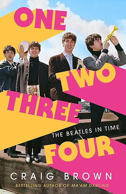 One Two Three Four: The Beatles in Time, Craig Brown