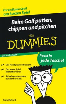 Beim Golf putten, chippen und pitchen fr Dummies, Uwe Thiemann