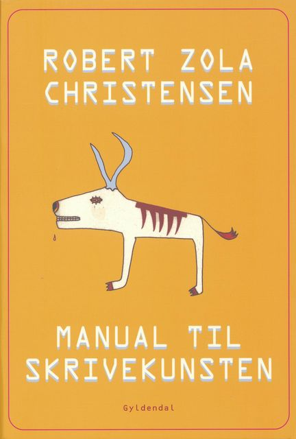 Manual til skrivekunsten, Robert Zola Christensen