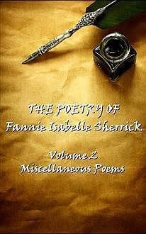 The Poetry of Fannie Isabelle Sherrick – Vol 2, Fannie Isabelle Sherrick