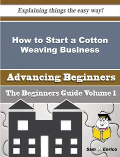 How to Start a Cotton Weaving Business (Beginners Guide), Melani Carrillo
