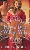 How to Tame a Willful Wife, Christy English