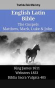 English Latin Bible – The Gospels – Matthew, Mark, Luke & John, Truthbetold Ministry
