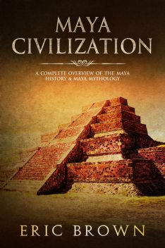 Maya Civilization, Eric Brown