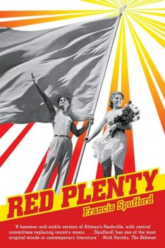 Red Plenty, Francis Spufford