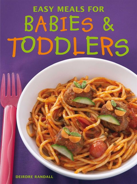 Easy Meals for Babies & Toddlers, Deirdre Randall