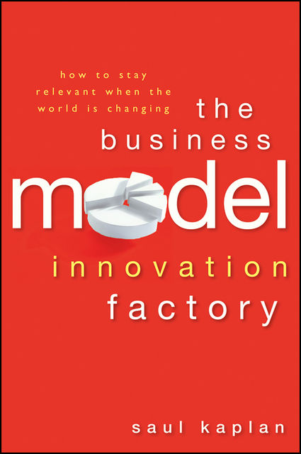 The Business Model Innovation Factory, Saul Kaplan