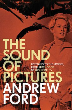 The Sound of Pictures, Andrew Ford