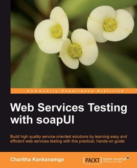 Web Services Testing with soapUI, Charitha Kankanamge