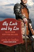 By Loch and by Lin, Sorche N Leodhas