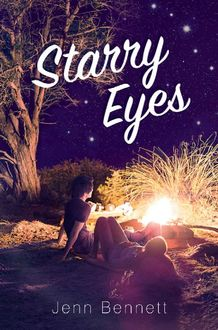 Starry Eyes, Jenn Bennett