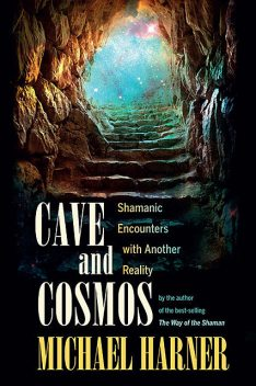 Cave and Cosmos, Michael Harner