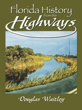 Florida History from the Highways, Douglas Waitley