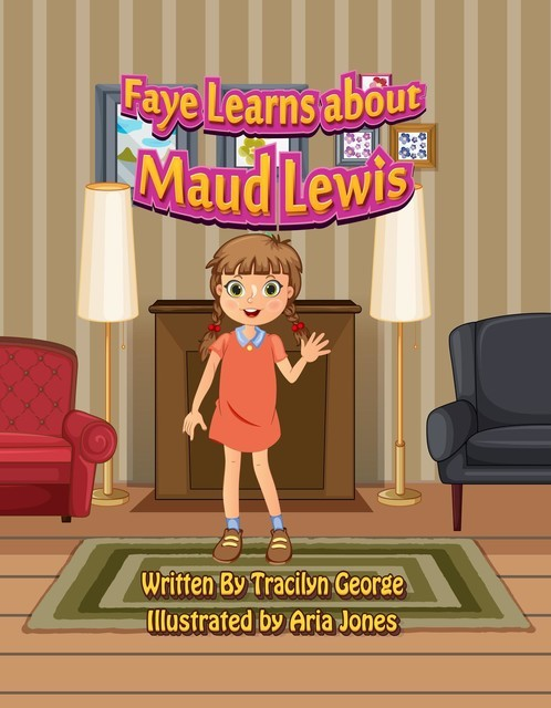 Faye Learns about Maud Lewis, Tracilyn George