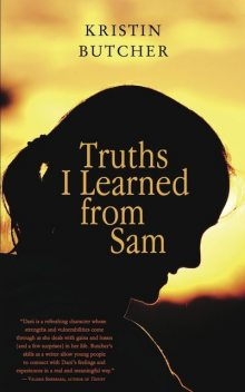 Truths I Learned from Sam, Kristin Butcher