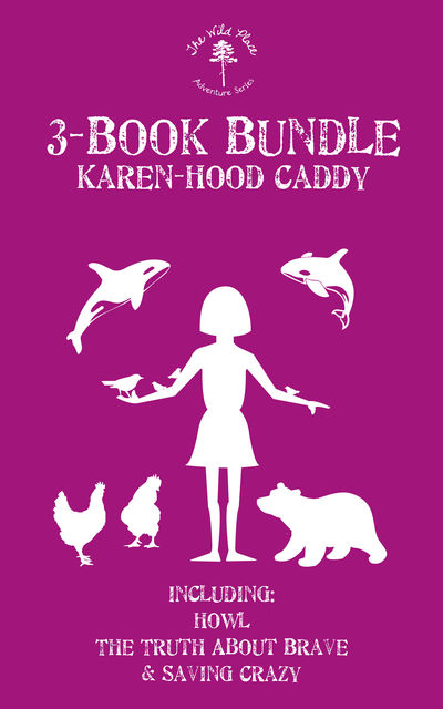 The Wild Place Adventure Series 3-Book Bundle, Karen Hood-Caddy